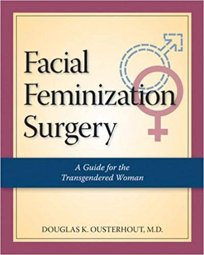 Facial Feminization Surgery: A Guide for the Transgendered