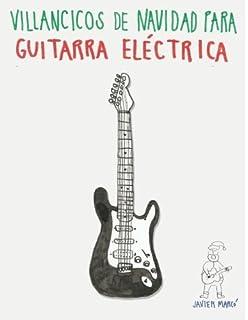 Villancicos de Navidad para Guitarra Eléctrica: Canciones en Partitura & Tablatura