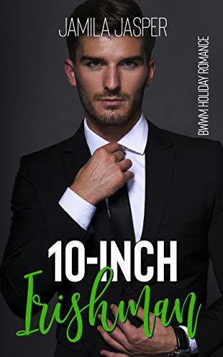 10-Inch Irishman: A St. Patrick's Day Interracial Romance (BWWM Holiday Romance Series Book - 10 Inch Jasper