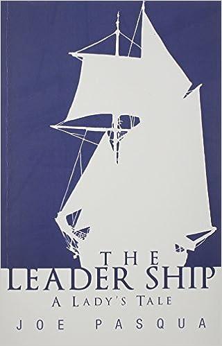 The Leader Ship: A Lady's Tale by Joe Pasqua (2012-12-29)