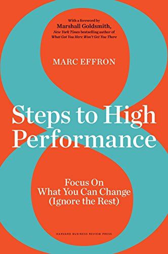 [F.r.e.e] 8 Steps to High Performance: Focus On What You Can Change (Ignore the Rest)<br />D.O.C