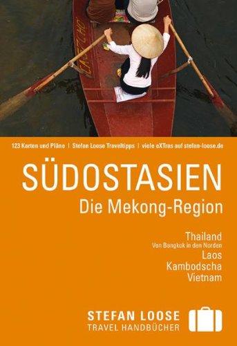 Stefan Loose Reiseführer Südostasien, Die Mekong-Region