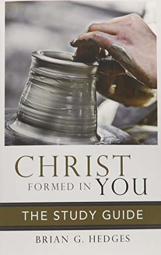 Christ Formed in You, Study Guide