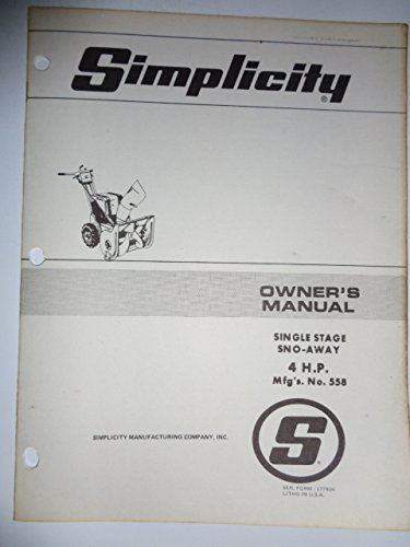 Simplicity Mfg. No. 558, Single Stage 4 HP Walk Behind Sno-Away Snow Thrower Blower Parts, Operators Owners Manual Original 177924