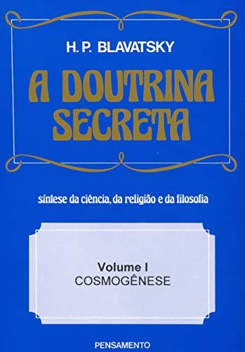 A Doutrina Secreta - (Vol. I): Cosmogênese: Volume 1