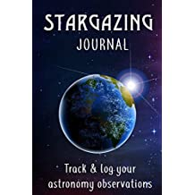 Star Gazing Journal: Track and log star gazing observations