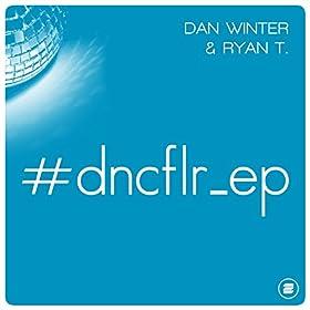 Dan Winter & Ryan T-#dncflr_ep