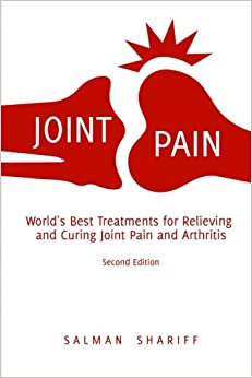 Book Joint Pain: World's Best Treatments for Relieving and Curing Joint Pain and Arthritis