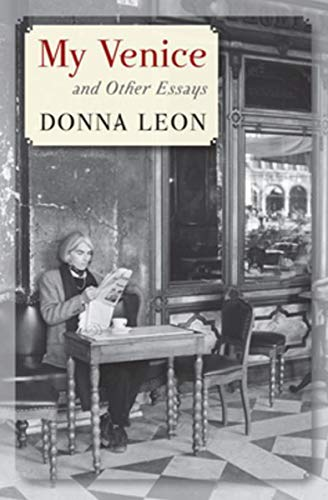 My Venice: And Other Essays by [Leon, Donna]