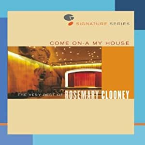 Come On A My House - The Very Best Of Rosemary Clooney - Jazz Signature Series