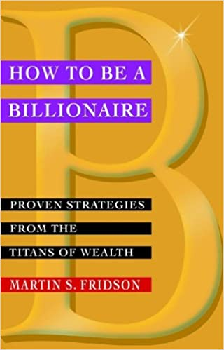 Amazon how to be a billionaire proven strategies from the amazon how to be a billionaire proven strategies from the titans of wealth ebook martin s fridson kindle store fandeluxe Images
