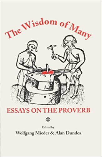the wisdom of many essays on the proverb wolfgang mieder  the wisdom of many essays on the proverb wolfgang mieder 9780299143640 com books