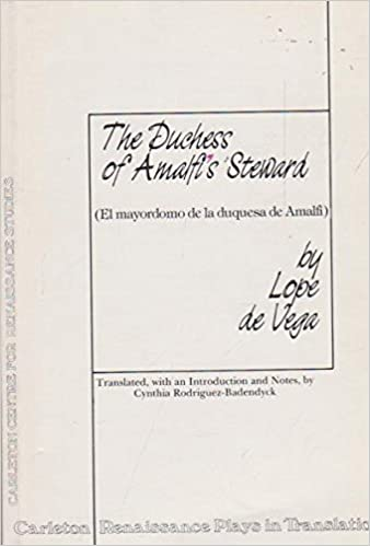Duchess of Amalfi's Steward (Carleton Renaissance Plays in Translation)
