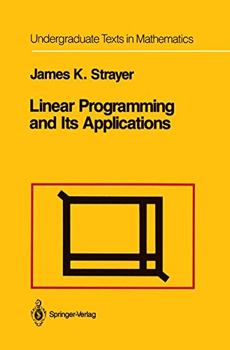 Linear Programming and Its Applications (Undergraduate Texts in Mathematics)