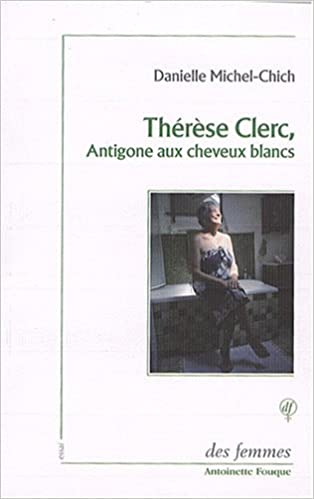 En ligne téléchargement Thérèse Clerc, Antigone aux cheveux blancs pdf epub