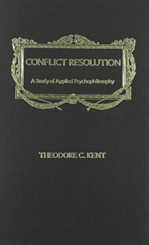 Conflict Resolution: A Study of Applied Psychophilosophy