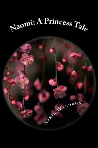 Naomi: A Princess Tale (Modern Fairy Tales) (Volume 1)
