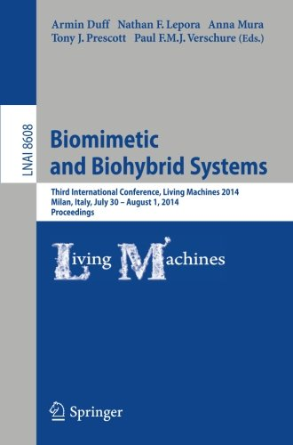 Biomimetic and Biohybrid Systems: Third International Conference, Living Machines 2014, Milan, Italy, July 30--August 1, 2014, Proceedings (Lecture Notes in Computer Science)