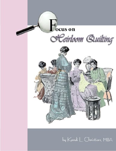 (Focus on Heirloom Quilting (Focus on Sewing Book 3))