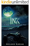 Ink: A Dark Waters Mermaid Tale