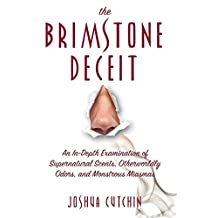 Brimstone Deceit: An In-Depth Examination of Supernatural Scents, Otherworldly Odors, and Monstrous Miasmas