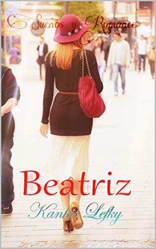 Beatriz (Sueños y Romance): Ti amo (Spanish Edition)]()