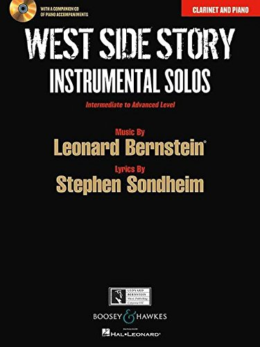 West Side Story Instrumental Solos: Arranged for Clarinet in B-flat and Piano With a CD of Piano Accompaniments