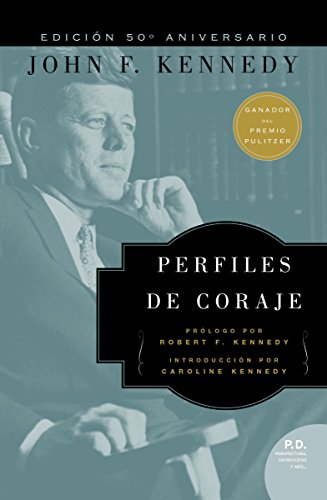 Perfiles De Coraje Spanish Edition Kindle Edition By John F