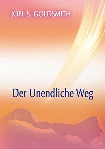 Der Unendliche Weg Taschenbuch – 19. Januar 2013 Joel S. Goldsmith Schwab Heinrich Verlag K 3796402410 Esoterik