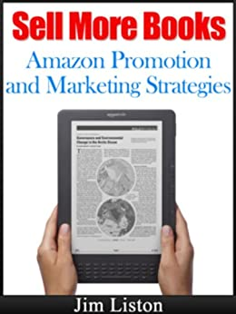 Sell More Books: Amazon Promotion and Marketing Strategies by [Liston, Jim]