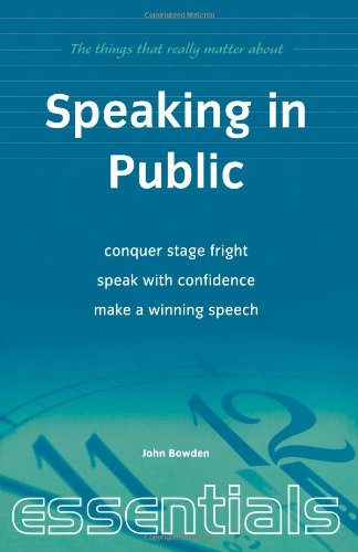 Speaking in Public: Conquer stage fright, speak with confidence, make a winning speech (Essentials)