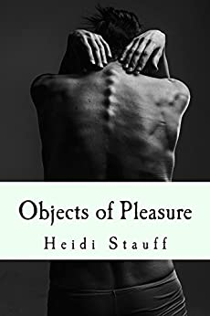 Objects of Pleasure: An Egalitarian tale of Complementarian Pornography by [Stauff, Heidi]