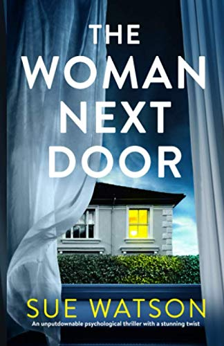 The Woman Next Door: An unputdownable psychological thriller with a stunning twist (Best Selling Thrillers 2019)