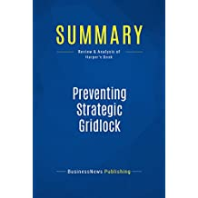 Summary: Preventing Strategic Gridlock: Review and Analysis of Harper's Book