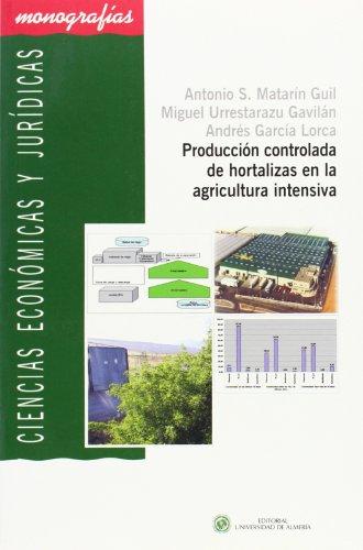Descargar Libro Producción Controlada De Hortalizas En La Agricultura Intensiva Miguel Urrestarazu Gavilán
