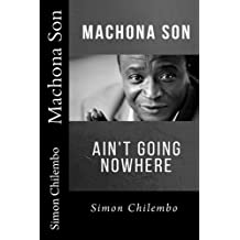 Machona Son: ain't going nowhere