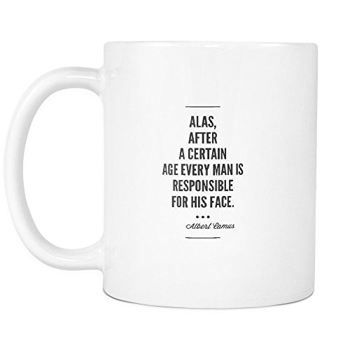 Funny Coffee Mug ,Alas, after a certain age every man is responsible for his face. , White Ceramic, 11 oz