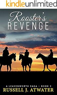 Rooster's Revenge: (A Leavenworth Saga - Book 2)