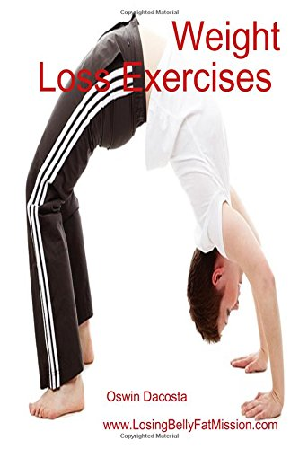 Read Online Weight Loss Exercises: Awesome Fat Burn (Maintaining A Healthy Weight) (Volume 1) pdf epub