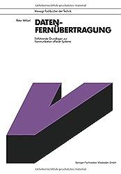 Datenfernübertragung: Einführende Grundlagen zur Kommunikation offener Systeme (Informationstechnik) (German Edition)