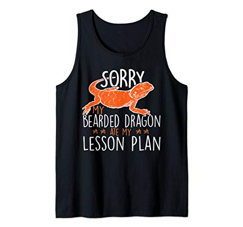 Sorry My Bearded Dragon Ate My Lesson Plan Funny Gift Tank Top]()