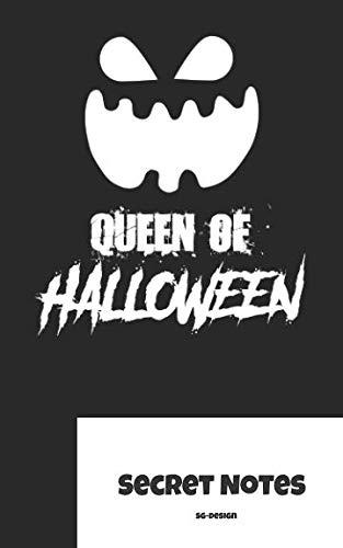 Queen of Halloween - Secret Notes: Halloween - Fest der Verkleidungen, der Geister / Gespenster und des Grusels. Statt Süßem oder Saurem kann man zur Abwechslung dieses Notizbuch verschenken. ()