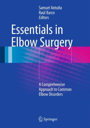 - Essentials In Elbow Surgery: A Comprehensive Approach to Common Elbow Disorders