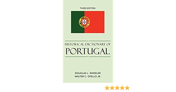 Historical Dictionary of Portugal (Historical Dictionaries of Europe)