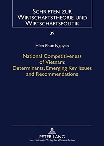 National Competitiveness of Vietnam: Determinants, Emerging Key Issues and Recommendations (Schriften zur Wirtschaftstheorie und Wirtschaftspolitik) by Peter Lang GmbH, Internationaler Verlag der Wissenschaften