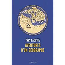 Aventures d'un géographe (French Edition)
