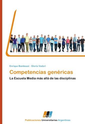 Competencias genéricas: La Escuela Media más allá de las disciplinas (Spanish Edition)