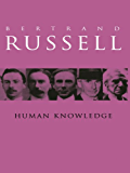 Human Knowledge: Its Scope and Value: Its Scope and Limits