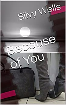 Because of You by [Wells, Silvy]