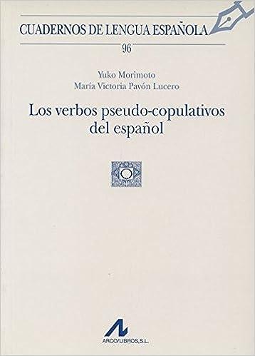 Los verbos pseudo-copulativos del español 96 Cuadernos de lengua española: Amazon.es: Yuko y Pavón Lucero, María Victoria Morimoto: Libros